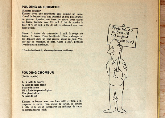 """A maple pudding recipe from a cookbook published in Quebec in the 70s by a union. The province went through tough times in the 70s and this book was published to provide easy, low-cost recipe ideas to unemployed workers. The first recipe yields a double quantity and the asterisk says """"For families where lots of people are unemployed""""."""